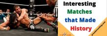Interesting Matches that Made History - PROUDWRESTLING
