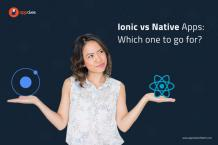Ionic vs Native Apps: Which one to go for? | AppClues Infotech