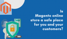Is Magento Online Store a Safe Place for You and Your Customers?