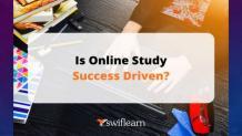 Is Online Study Success Driven? | Swiflearn