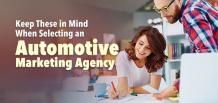Keep These in Mind When Selecting an Automotive Marketing Agency | izmocars