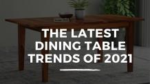 The Latest Dining Table Trends of 2021