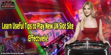 Learn Useful Tips to Play New UK Slot Site Effectively! – Lady Love Bingo