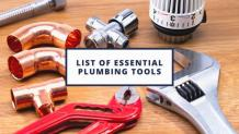 List of Essential Plumbing Tools: Different Types & Their Uses