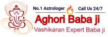 Free of cost Vashikaran contact number - +91-8302727797 Aghori Baba Ji