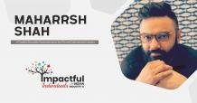 Maharrsh Shah: Storyteller Passionate about Film & Entertainment