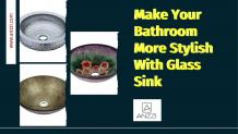 Make Your Bathroom More Stylish With Glass Sink