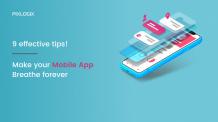 Make your mobile app breathe forever- 9 effective tips!