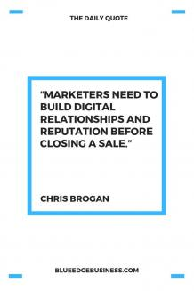 Marketers Need To Build Digital Relationships & Reputation Before Closing A Sale