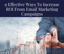 9 Effective Ways To Increase ROI From Email Marketing Campaigns