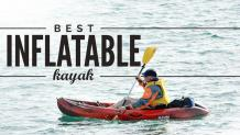 10 Best Inflatable Kayak in 2021 - Expert Reviews & Guide!