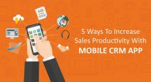 Different Ways To Increase Sales Productivity With Mobile CRM App