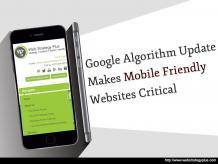 Google Algorithm Update Makes Mobile Friendly Websites Critical