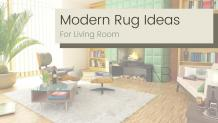 Modern Rug Ideas To Revive Your Living Room