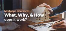 Mortgage Insurance - What, Why, & How does it work? | MORTGAGENOW!