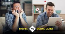 Movies vs Online Games - Better Choice for Entertainment