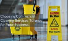 Choosing Commercial Cleaning Services Toronto for Your Business