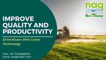 Improve Quality And Productivity Of Fertilizers With Green Technology – NAQ GLOBAL