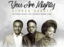 Nathaniel Bassey-You Are Mighty ft Chandler Moore ft Oba