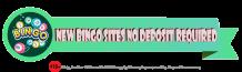 List the new bingo sites no deposit required no card details - Bingo Sites New