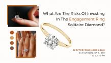 What Are The Risks Of Investing In The Engagement Ring Solitaire Diamond?