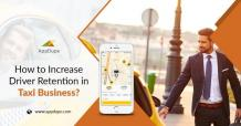 How to increase driver retention in taxi business?