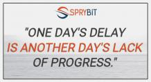 Delayed Decisions May Hurt Your Business - Sprybit
