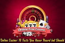Online Casino: 10 Facts You Never Heard but Should
