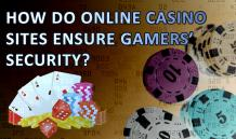 HOW DO ONLINE CASINO SITES ENSURE GAMERS' SECURITY? – All Casino Site