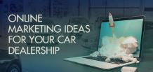 Online Marketing Ideas for Your Car Dealership | izmocars