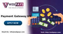 Get A Modern Solution For Payment Gateway UK with Webpays