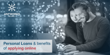 Personal Loans and benefits of applying online - Antworks Money