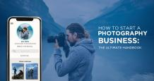 The Ultimate Guide on How to Start a Photography Business