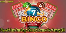 Play with Best Free Bingo Sites and Increase Your Gaming Skill - Gambling Site Blog