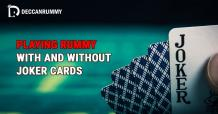 Indian Rummy - Playing with and without Joker cards