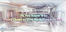 Do You Know Why Point Cloud to BIM Modelling Service? - COPL