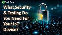 What Security & Testing Do You Need For Your IoT Device? - Vigyaa