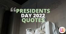 Presidents Day Quotes To Motivate The Nation - Wanna Wish