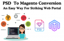Why PSD to Magento Conversion is important to impressive the web portal!- CSSChopper
