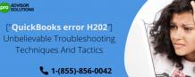 "[Error ""QuickBooks error h202""] Unbelievable Troubleshooting Techniques"