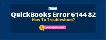 Troubleshoot QuickBooks Error 6144 82 - A Quick Guide