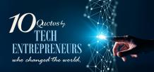 10 Quotes by Tech Entrepreneurs who changed the world