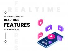 The Importance Of Real-time Features In Mobile App - App Infusion