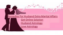 Remedies For Husband Extra Marital Affairs