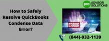 How to Safely Resolve QuickBooks Condense Data Error? – qbproadvisorexperts