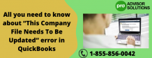 """All you need to know about """"This Company File Needs To Be Updated"""" error in QuickBooks 