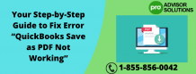 """Your Step-by-Step Guide to Fix Error """"QuickBooks Save as PDF Not Working"""" 