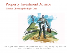 Property Investment Advisor – Tips for Choosing the Right One