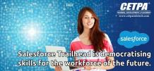 Salesforce Trailhead Is Democratising Skills For Workforce Of The Future
