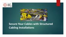 Secure your Cables with Structured Cabling Installations